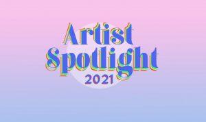 2021 Artist Spotlight